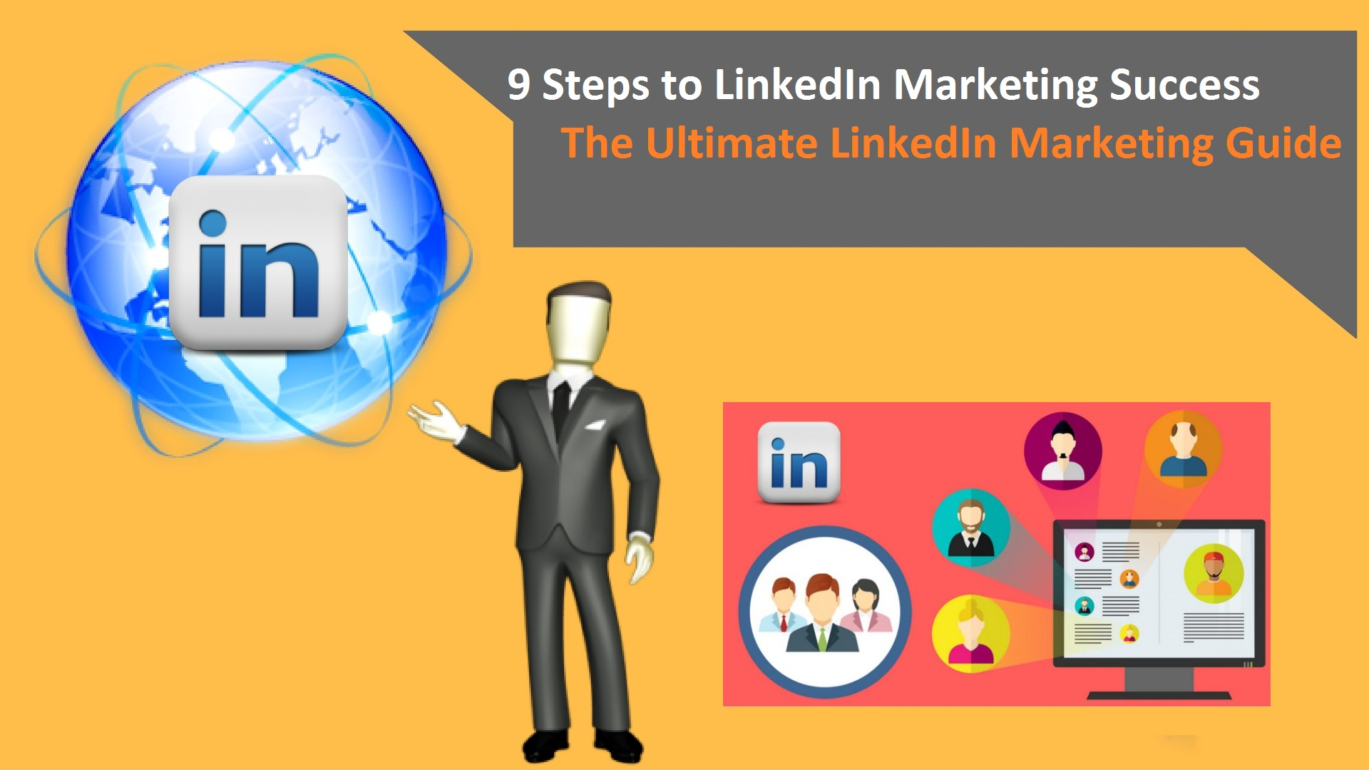 9 Steps to LinkedIn Marketing Success -The Ultimate LinkedIn Marketing Guide