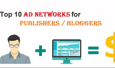 Top 10 Ad Networks for Publishers | Blogger | Best Ad Network